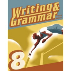 G8 Writing and Grammar Student Worktext(With Test 218321)-278432