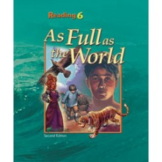 G6 Reading Student Text :As Full as the World-270884